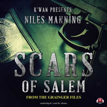 Scars of Salem - The Grainger Files audiobook by Niles Manning