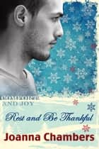 Rest And Be Thankful ebook by Joanna Chambers