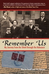 Remember Us - My Journey from the Shtetl Through the Holocaust ebook by Vic Shayne,Martin Small