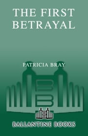 The First Betrayal ebook by Patricia Bray