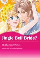 JINGLE BELL BRIDE? - Harlequin Comics ebook by Jennifer Labrecque, Takako Hashimoto