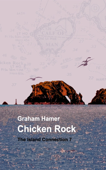 Chicken Rock - A tale of mystic suspense ebook by Graham Hamer