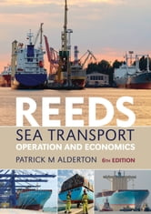 Reeds Sea Transport - Operation and Economics ebook by Patrick M. Alderton