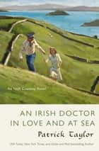 An Irish Doctor in Love and at Sea ebook by Patrick Taylor