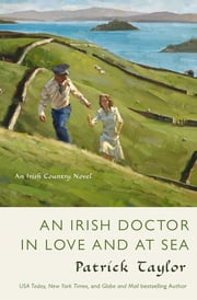 An Irish Doctor in Love and at Sea - An Irish Country Novel ebook by Patrick Taylor