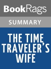 The Time Traveler's Wife by Audrey Niffenegger Summary & Study Guide ebook by BookRags