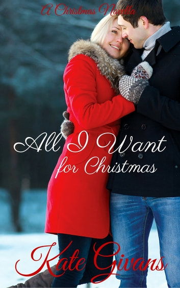 All I Want for Christmas ebook by Kate Givans