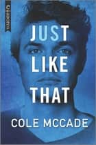 Just Like That ebook by Cole McCade