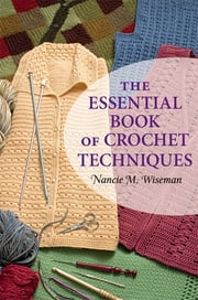 The Essential Book of Crochet Techniques ebook by Nancie M. Wiseman