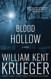 Blood Hollow - A Novel ebook by William Kent Krueger