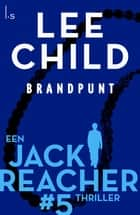 Brandpunt ebook by Lee Child, Bob Snoijink