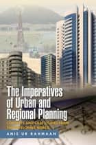 The Imperatives of Urban and Regional Planning ebook by Anis Ur Rahmaan