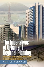 The Imperatives of Urban and Regional Planning - Concepts and Case Studies from the Developing World ebook by Anis Ur Rahmaan