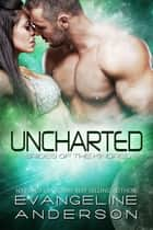 Uncharted...Book 18 in the Brides of the Kindred Series ebook by Evangeline Anderson