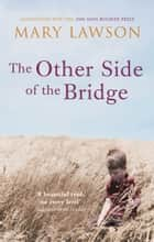The Other Side of the Bridge eBook by Mary Mobbs