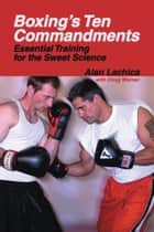 Boxing's Ten Commandments ebook by Alan Lachica,Doug Werner