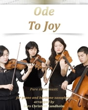 Ode To Joy Pure sheet music for piano and baritone saxophone arranged by Lars Christian Lundholm ebook by Pure Sheet Music