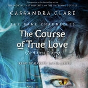 The Course of True Love (and First Dates) audiobook by Cassandra Clare, Sarah Rees Brennan, Maureen Johnson
