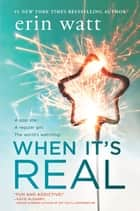 When It's Real ebooks by Erin Watt