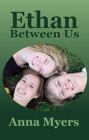 Ethan Between Us ebook by Anna Myers