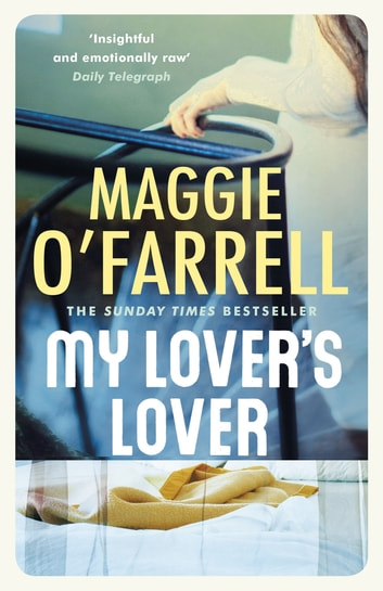 My Lover's Lover eBook by Maggie O'Farrell