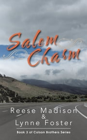 Salem Charm - Book 3 of Colson Brothers Series ebook by Reese Madison and Lynne Foster