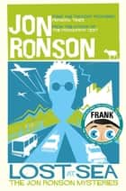 Lost at Sea - The Jon Ronson Mysteries ebook by Jon Ronson