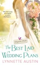 The Best Laid Wedding Plans - a charming southern romance of second chances ebook by Lynnette Austin
