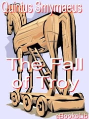 The Fall of Troy ebook by Quintus Smyrnaeus