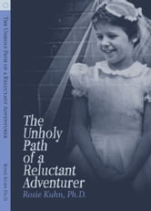 The Unholy Path of a Reluctant Adventurer ebook by Dr. Rosie Kuhn