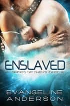 Enslaved... Book 14 in the Brides of the Kindred Series ebook by Evangeline Anderson