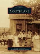 Southlake ebook by Connie Cooley,The Southlake Historical Society