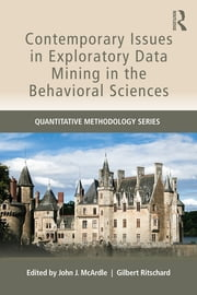 Contemporary Issues in Exploratory Data Mining in the Behavioral Sciences ebook by John J. McArdle,Gilbert Ritschard