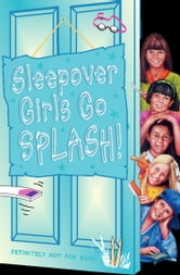 Sleepover Girls Go Splash! (The Sleepover Club, Book 38) ebook by Sue Mongredien