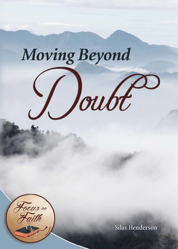 Moving Beyond Doubt ebook by Silas Henderson, O.S.B.