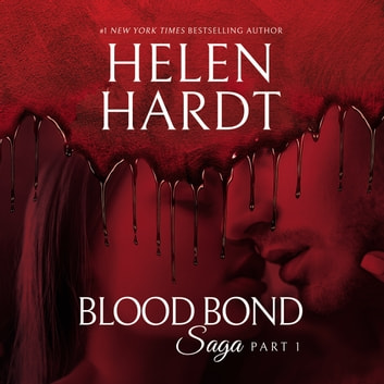 Blood Bond Saga, Part 1 audiobook by Helen Hardt