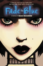 Fade to Blue ebook by Sean Beaudoin