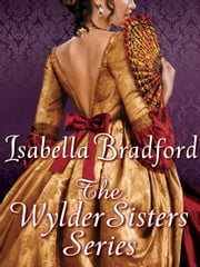 The Wylder Sisters 3-Book Bundle - When You Wish Upon a Duke, When the Duchess Said Yes, When the Duke Found Love ebook by Isabella Bradford