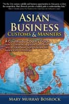 Asian Business Customs & Manners - A Country-by-Country Guide ebook by Mary Murray Bosrock, Megan McGinnis