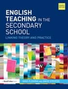 English Teaching in the Secondary School - Linking theory and practice ebook by Mike Fleming, David Stevens
