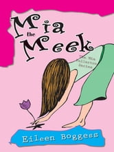 Mia the Meek ebook by Eileen Boggess