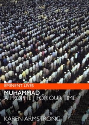 Muhammad - A Prophet for Our Time ebook by Karen Armstrong