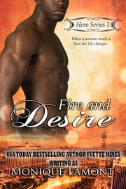 Fire & Desire ebook by Monique Lamont, Yvette Hines