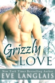 Grizzly Love - A Big Bear Romance ebook by Eve Langlais