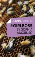 A Joosr Guide to… #GIRLBOSS by Sophia Amoruso ebook by Joosr