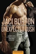 Unexpected Rush - A Play-by-Play Novel eBook par Jaci Burton