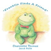 """Franklin Finds A Friend"" ebook by Charolette Thomas"