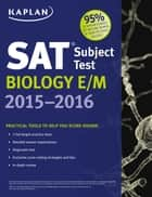Kaplan SAT Subject Test Biology E/M 2015-2016 ebook by Kaplan