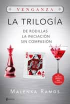 Trilogía Venganza (pack) ebook by Malenka Ramos
