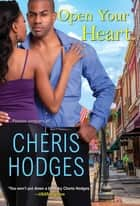 Open Your Heart ebook by Cheris Hodges